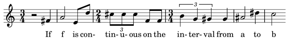 "A line of music with the lyrics ""If f is continuous on the interval from a to b"""