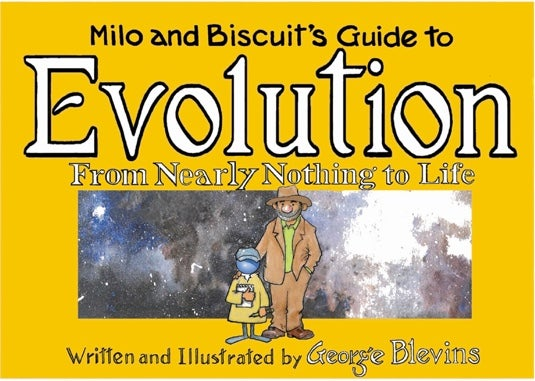 Milo & Biscuit's Guide to Evolution by George Blevins