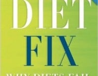 Book Review: The Diet Fix–Why Diets Fail and How to Make Yours Work