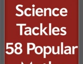 Urban Lore Debunked in New E-Book: Fact or Fiction: Science Tackles 58 Popular Myths