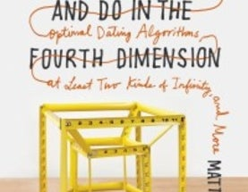 Things to Make and Do in the Fourth Dimension (Book Review)