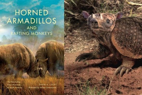Darin Croft's <i>Horned Armadillos and Rafting Monkeys</i>