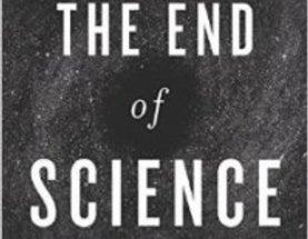 "Was I Wrong about ""The End of Science""?"