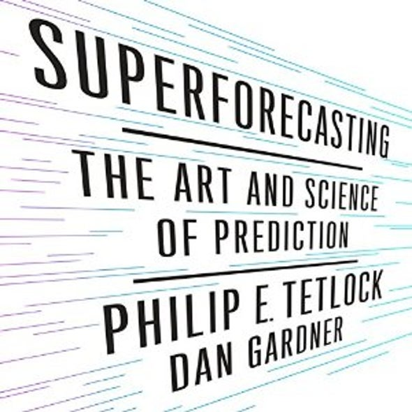 """Can We Improve Predictions? Q&A with Philip """"Superforecasting"""" Tetlock"""