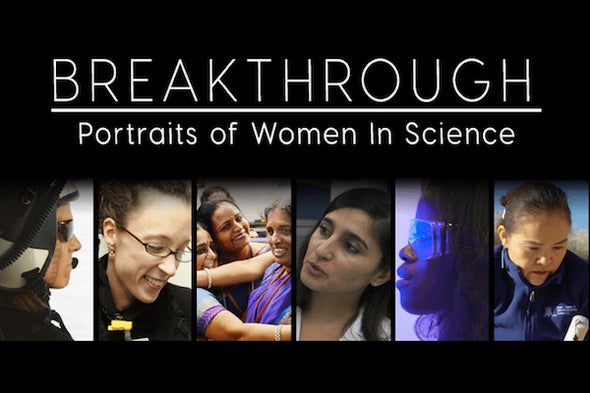 Meet the Women of <em>Breakthrough: Portraits of Women in Science</em>