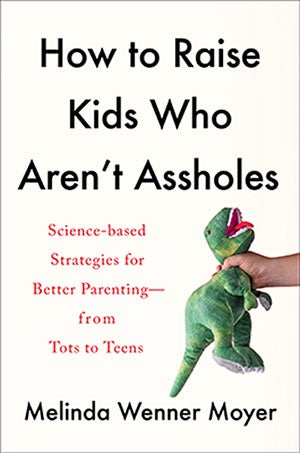 How to Raise Kids Who Aren't Assholes book cover.