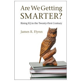 Are We Getting Smarter? Rising IQ in the Twenty-First Century, James R. Flynn
