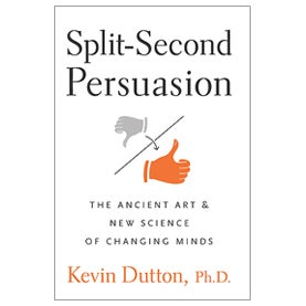 Split-Second Persuasion, Kevin Dutton