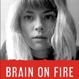 <i>Brain on Fire: My Month of Madness</i> [Excerpt]