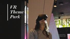 VR Theme Park Hopes to Push Public Pickup