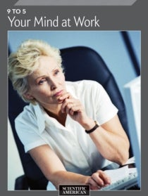 9 to 5: Your Mind at Work