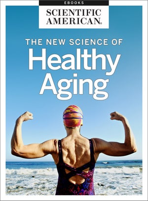 The New Science of Healthy Aging
