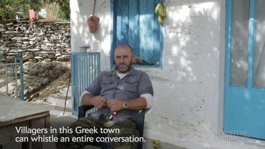 These Greek Villagers Whistle to Chat