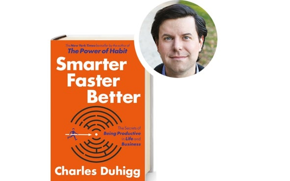 A Q&A with Charles Duhigg, Author of Smarter Faster Better