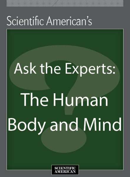 Ask the Experts: The Human Body and Mind