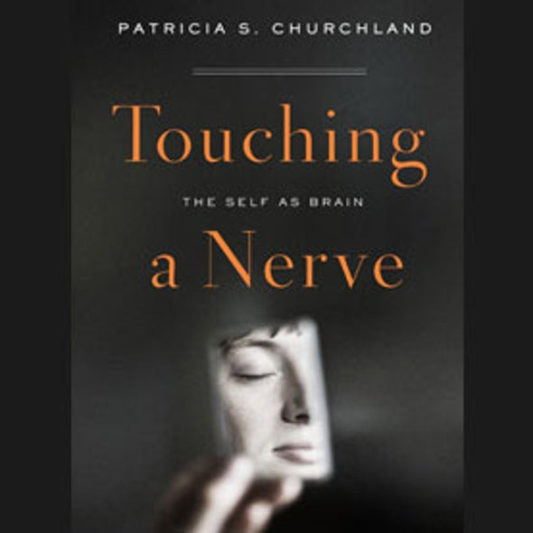 <em>Touching a Nerve</em>: Exploring the Implications of the Self as Brain, Part 1 [Excerpt]