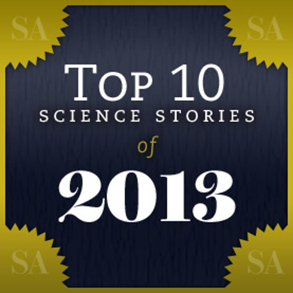 <i>Scientific American</i>'s Top 10 Science Stories of 2013
