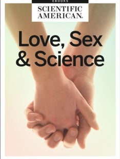 Disarming Cupid: Love, Sex and Science