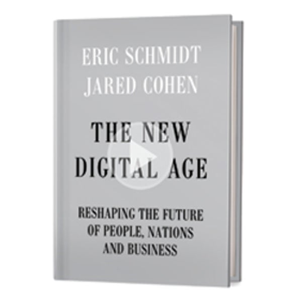 Recommended: <i>The New Digital Age: Reshaping the Future of People, Nations and Business</i>
