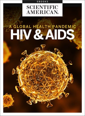 HIV and AIDS: A Global Health Pandemic