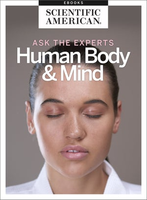 Ask the Experts: Human Body and Mind