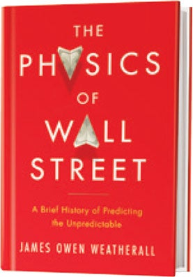 Recommended: <i>The Physics of Wall Street</i>