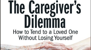 "Readers Respond to ""The Caregiver's Dilemma"""