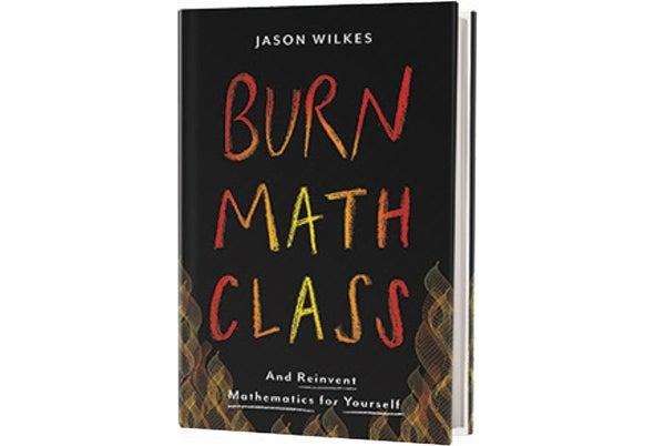 Book Review: <i>Burn Math Class</i>