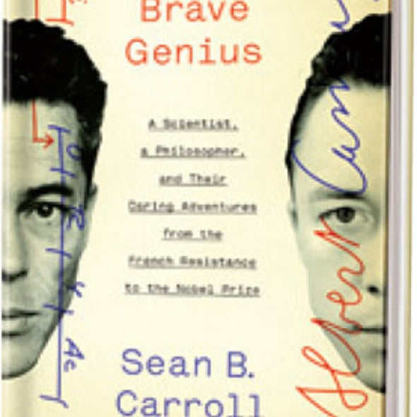 Book Review: <em>Brave Genius: A Scientist, a Philosopher, and Their Daring Adventures from the French Resistance to the Nobel Prize</em>