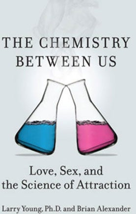 The Chemistry between Us: Love, Sex, and the Science of Attraction, Larry Young, Brian Alexander
