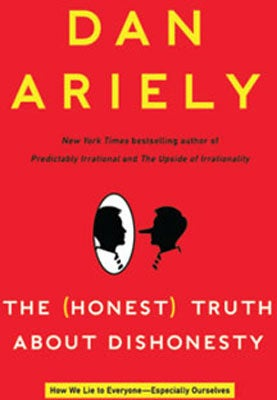 MIND Reviews: The (Honest) Truth about Dishonesty, Dan Ariely