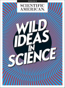 Wild Ideas in Science
