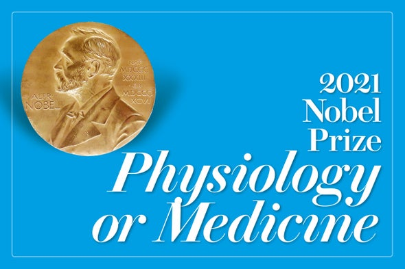 2021 Nobel Prize in Physiology or Medicine Awarded for Discoveries in Sensing Temperature and Touch