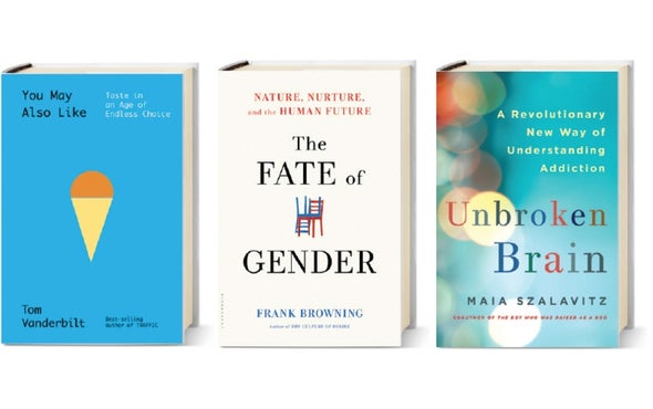 New Books Explore Puzzles of Taste, Gender and Addiction