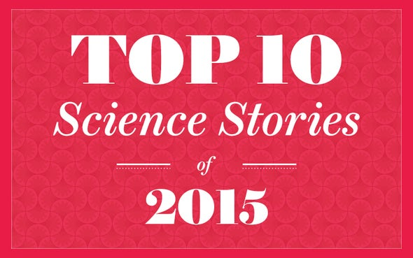 <em>Scientific American's</em> Top 10 Science Stories of 2015