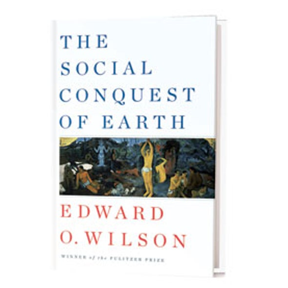 Recommended: <em>The Social Conquest of Earth</em>