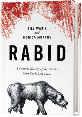 Recommended: <i>Rabid: A Cultural History of the World's Most Diabolical Virus</i>