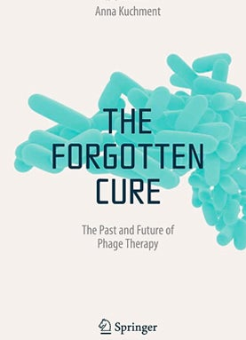 Are Phage Viruses the Forgotten Cure for Superbugs? [Excerpt]