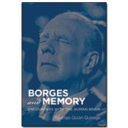 Borges and Memory: Encounters with the Human Brain [Excerpt]
