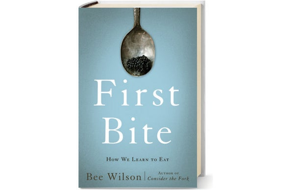 <em>Scientific American MIND</em> Reviews <em>First Bite</em>
