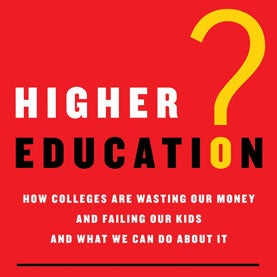 Contingent Education?: How Colleges Are Wasting Our Money and Failing Our Kids