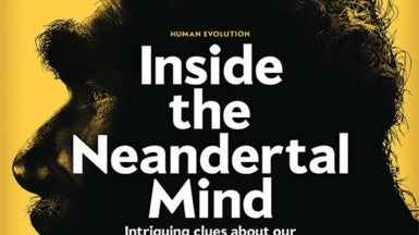 "Readers Respond to ""Inside the Neandertal Mind"""