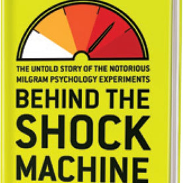 Book Review: <em>Behind the Shock Machine: The Untold Story of the Notorious Milgram Psychology Experiments</em>