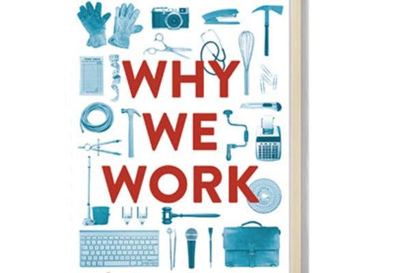 <em>Scientific American MIND</em> Reviews <i>Why We Work</i>
