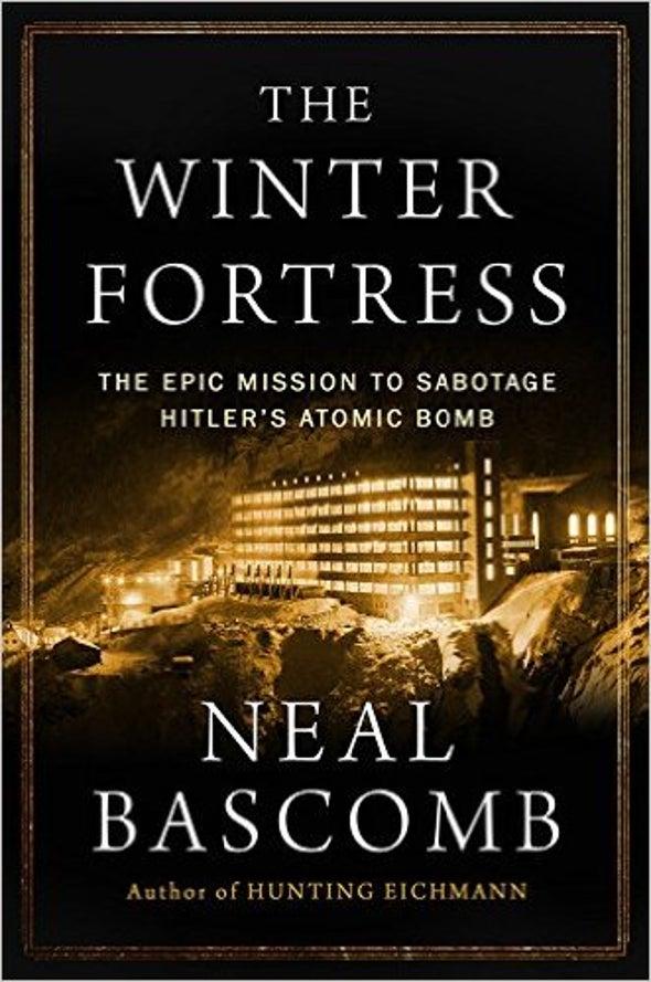 Scientific Spy Craft: The Quest to Sabotage Nazi Germany's Atomic Bomb