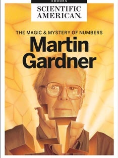 Martin Gardner: The Magic and Mystery of Numbers