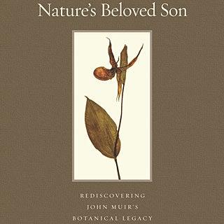 Rediscovering John Muir's Botanical Legacy