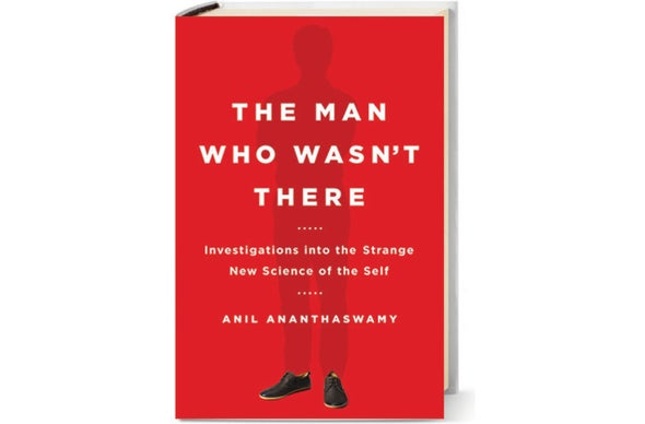 <em>Scientific American MIND</em> Reviews <em>The Man Who Wasn't There</em>