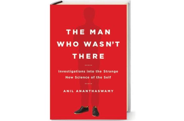<em>Scientific American MIND</em> Reviews <em>The Man Who Wasn't There</em>