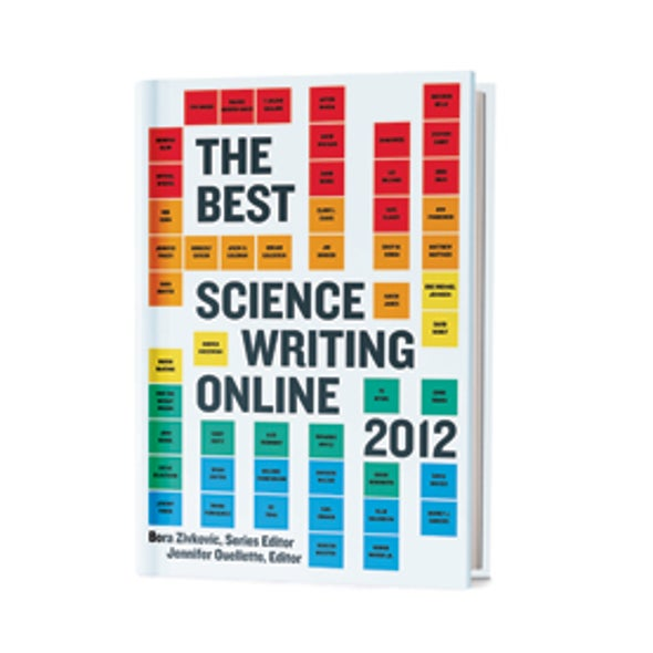 Recommended: <i>The Best Science Writing Online 2012</i>